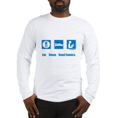 Eat. Sleep. Read comics Long Sleeve T-Shirt