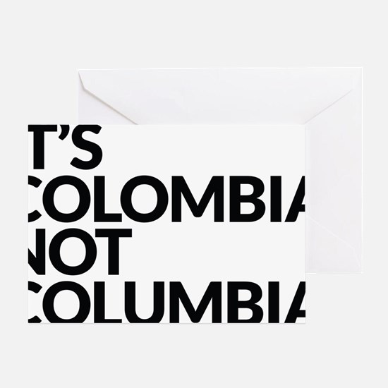 IT'S COLOMBIA NOT COLUMBIA Greeting Card