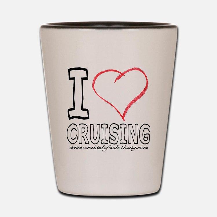I Love Cruising Shot Glass