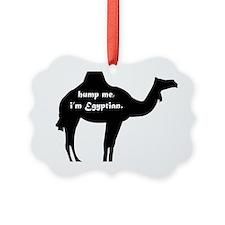 Hump Me, I'm Egyptian Ornament