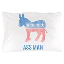 Ass Man Democrat Pillow Case