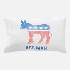 Ass Man Democrat Pillow Case