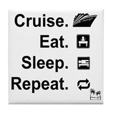 Cruise. Eat. Sleep. Tile Coaster