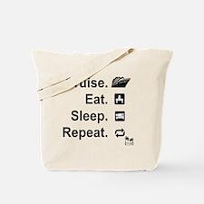 Cruise. Eat. Sleep. Tote Bag
