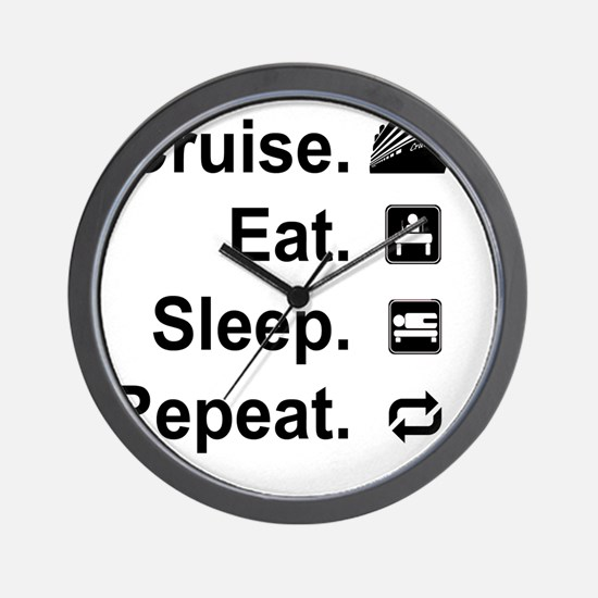 Cruise. Eat. Sleep. Wall Clock