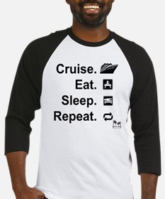 Cruise. Eat. Sleep. Baseball Jersey
