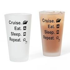 Cruise. Eat. Sleep. Drinking Glass