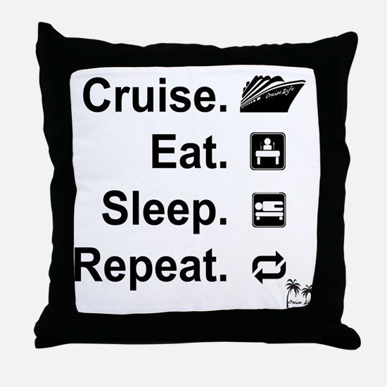 Cruise. Eat. Sleep. Throw Pillow
