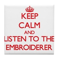 Keep Calm and Listen to the Embroiderer Tile Coast
