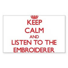 Keep Calm and Listen to the Embroiderer Decal