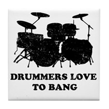Drummers Love To Bang Tile Coaster