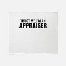 Trust Me, I'm An Appraiser Throw Blanket