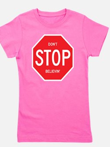 (Dont) STOP (Believin) Girl's Tee