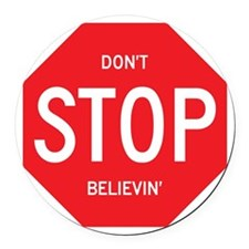 (Dont) STOP (Believin) Round Car Magnet