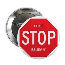 "(Dont) STOP (Believin) 2.25"" Button"