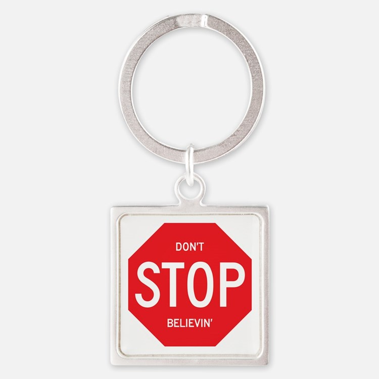 (Dont) STOP (Believin) Square Keychain