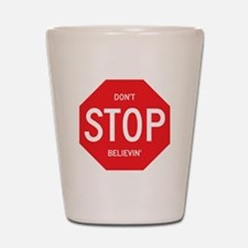 (Dont) STOP (Believin) Shot Glass