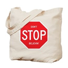 (Dont) STOP (Believin) Tote Bag