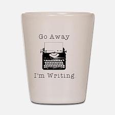 Go Away - I'm Writing Shot Glass