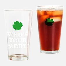 whosPaddy2B Drinking Glass