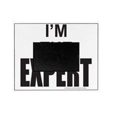 IM THE EXPERT T-SHIRTS AND GIFTS Picture Frame