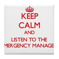 Keep Calm and Listen to the Emergency Manager Tile