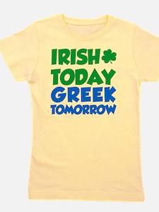 Irish Today Greek Tomorrow Girl's Tee