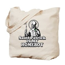 Saint Patrick is my Homeboy Tote Bag