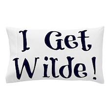 I Get Wilde! Pillow Case