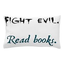 Fight Evil Pillow Case