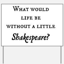 Shakespeare! Yard Sign