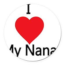 I love my Nana Round Car Magnet