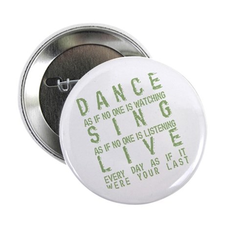 """Dance Like no one is Watching 2.25"""" Button (100 pa"""