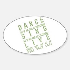 Dance Like no one is Watching Oval Decal