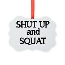 Shut up and Squat Ornament