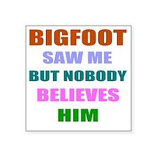 "Funny bigfoot tee Square Sticker 3"" x 3"""