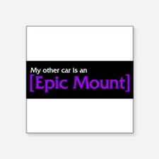My Other Car is an Epic Mount Sticker
