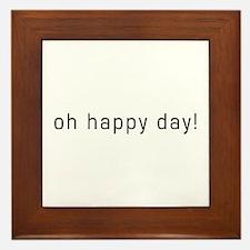 Oh Happy Day! Framed Tile