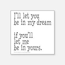 """My Dream Your Dream Square Sticker 3"""" x 3"""""""