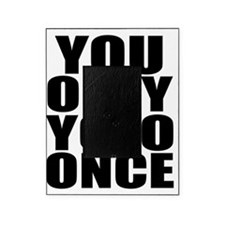 You Only YOLO Once Picture Frame