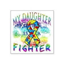 "My Daughter Is A Fighter Square Sticker 3"" x 3"""