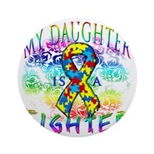 My Daughter Is A Fighter Round Ornament