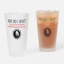 Why I Hunt White Shirt Drinking Glass
