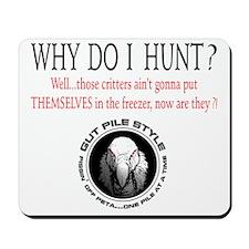 Why I Hunt White Shirt Mousepad