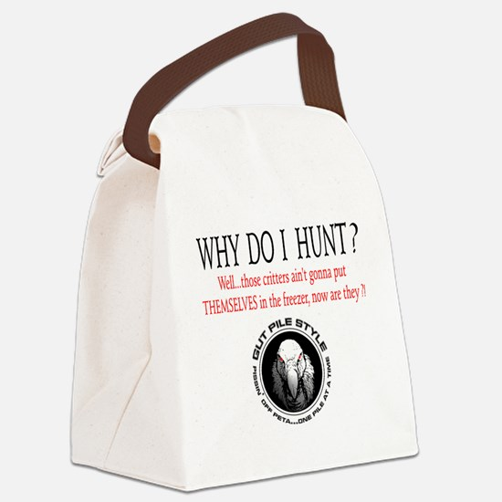 Why I Hunt White Shirt Canvas Lunch Bag
