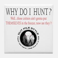 Why I Hunt White Shirt Tile Coaster