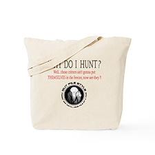 Why I Hunt White Shirt Tote Bag