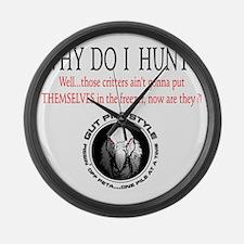 Why I Hunt White Shirt Large Wall Clock
