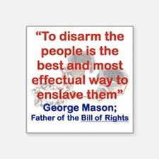 "TO DISARM THE PEOPLE IS THE Square Sticker 3"" x 3"""