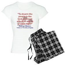 TO DISARM THE PEOPLE IS THE Pajamas